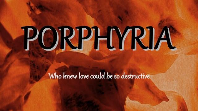 """Tacitus Veritas Film, """"Porphyria"""" (2013)"""